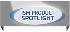 ISM's Product Spotlight